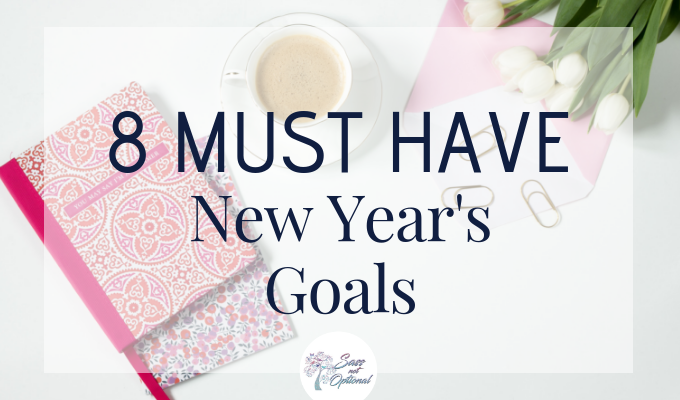 8 Must Have New Year's Goals