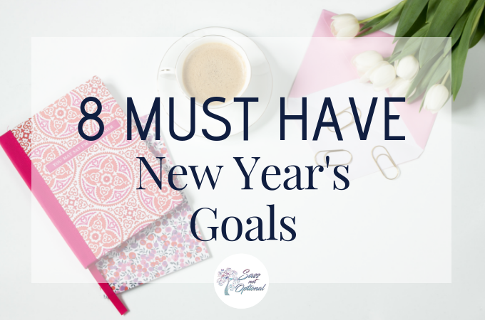 Best New Year's Resolutions - Must Have New Year Goals - 2019