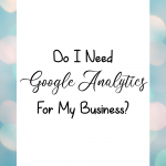 Do I Need Google Analytics For My Business?