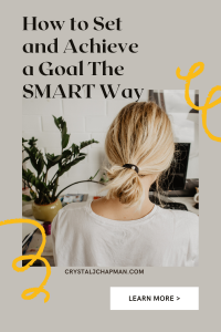 How to Set and Achieve a Goal The SMART Way - Crystal J Chapman