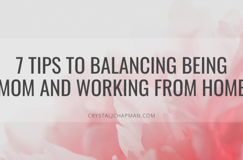 7 Tips to Balancing Being Mom and Working From Home - Crystal J Chapman
