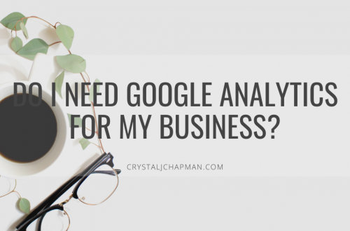 Do I Need Google Analytics for My Business - Crystal J Chapman